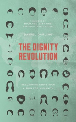 The Dignity Revolution: Reclaiming God's Rich Vision for Humanity  -     By: Daniel Darling