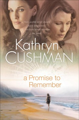 Promise to Remember, A - eBook  -     By: Kathryn Cushman