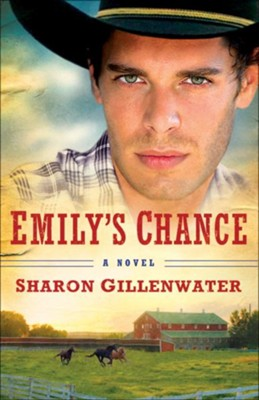 Emily's Chance: A Novel - eBook  -     By: Sharon Gillenwater