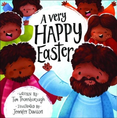 A Very Happy Easter  -     By: Tim Thornborough     Illustrated By: Jennifer Davison