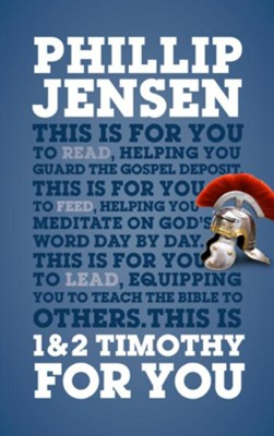 1 & 2 Timothy For You  -     By: Phillip Jensen