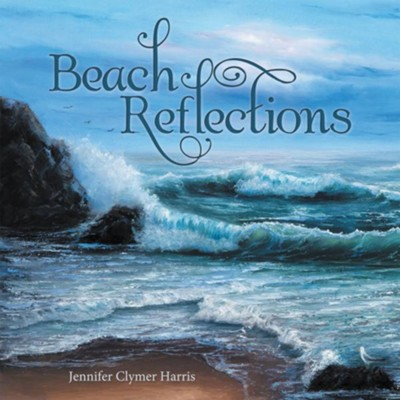 Beach Reflections - eBook  -     By: Jennifer Clymer Harris
