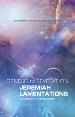 Genesis to Revelation: Jeremiah, Lamentations Participant Book Large Print: A Comprehensive Verse-by-Verse Exploration of the Bible - eBook  -     By: Barbara P. Ferguson