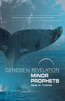Genesis to Revelation: Minor Prophets Participant Book Large Print: A Comprehensive Verse-by-Verse Exploration of the Bible - eBook  -     By: Gene M. Tucker
