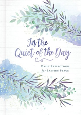 In the Quiet of the Day: Daily Reflections for Lasting Peace - eBook  -