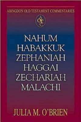 Abingdon Old Testament Commentaries: Nahum, Habakkuk, Zephaniah, Haggai, Zechariah, Malachi - eBook  -     By: Julia M. O'Brien