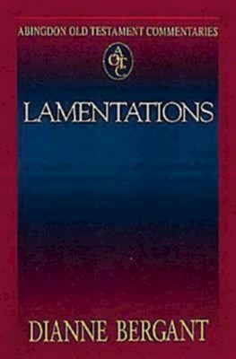 Abingdon Old Testament Commentaries: Lamentations - eBook  -     By: Dianne Bergant