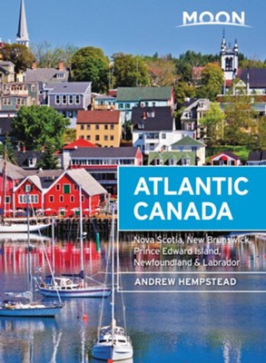 Moon Atlantic Canada: Nova Scotia, New Brunswick, Prince Edward Island, Newfoundland & Labrador - eBook  -     By: Andrew Hempstead