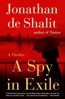 A Spy in Exile: A Thriller - eBook  -     By: Jonathan de Shalit