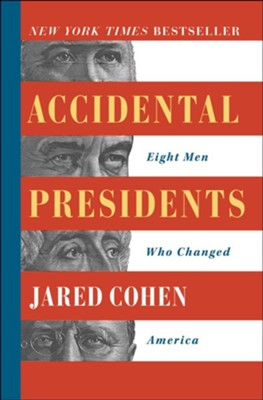 Accidental Presidents: Eight Men Who Changed America - eBook  -     By: Jared Cohen