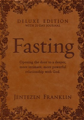Fasting, Deluxe Edition, Plus 21-Day Journal, Brown Imitation Leather  -     By: Jentezen Franklin