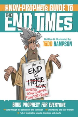 The Non-Prophet's Guide to the End Times: Bible Prophecy for Everyone - eBook  -     By: Todd Hampson