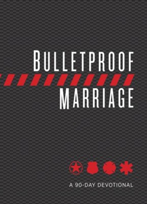 Bulletproof Marriage: Together You Can Make It Through Anything, A 90-Day Devotional, imitation leather  -     By: Adam Davis, Lt. Col. David Grossman