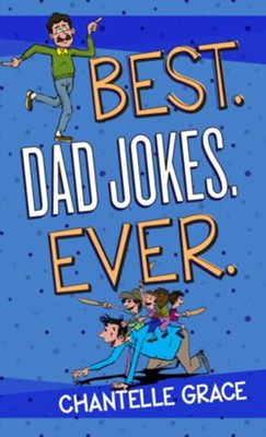 Best. Dad Jokes. Ever. - eBook  -     By: Chantelle Grace