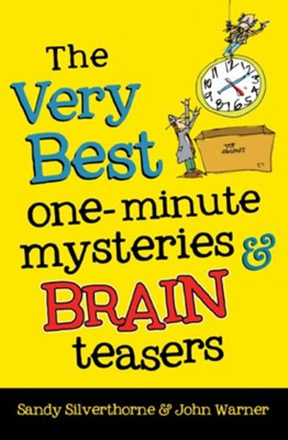 The Very Best One-Minute Mysteries and Brain Teasers - eBook  -     By: Sandy Silverthorne, John Warner