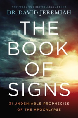 The Book of Signs: 31 Undeniable Prophecies of the Apocalypse - eBook   -     By: Dr. David Jeremiah