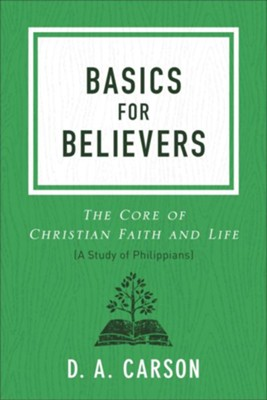 Basics for Believers: The Core of Christian Faith and Life - eBook  -     By: D.A. Carson