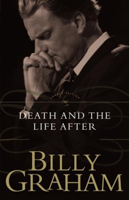 Death and the Life After    -     By: Billy Graham
