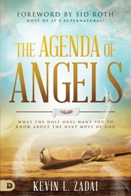 The Agenda of Angels: What the Holy Ones Want You to Know About the Next Move - eBook  -     By: Kevin Zadai