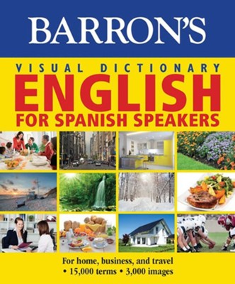 Barron's Visual Dictionary:English for Spanish Speakers:For Home, For Business, and Travel - eBook  -     By: PONS Editorial Team