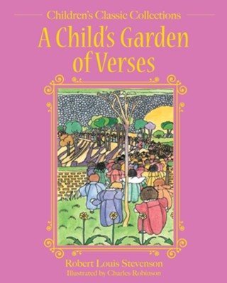 A Child's Garden of Verses - eBook  -     By: Robert Louis Stevenson     Illustrated By: Charles Robinson