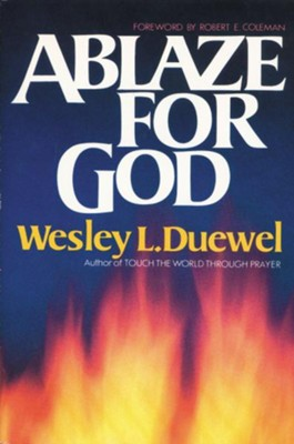 Ablaze for God - eBook  -     By: Wesley L. Duewel
