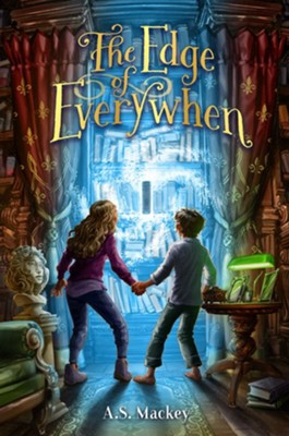 The Edge of Everywhen  -     By: A.S. Mackey