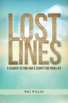Lost Lines: A Search to Find God's Script for Your Life - eBook  -     By: Raj Pillai