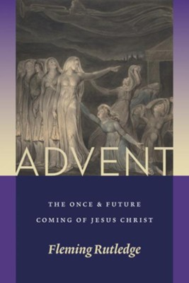 Advent: The Once and Future Coming of Jesus Christ - eBook  -     By: Fleming Rutledge