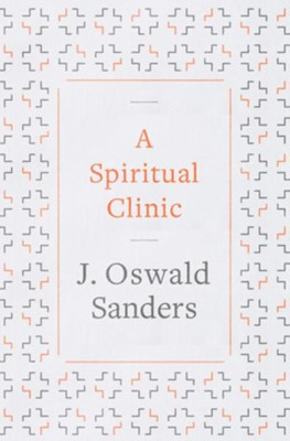 A Spiritual Clinic - eBook  -     By: J. Oswald Sanders