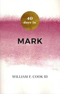 40 Days in Mark  -     By: William Cook