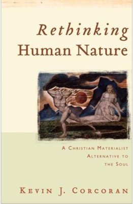 Rethinking Human Nature: A Christian Materialist Alternative to the Soul - eBook  -     By: Kevin J. Corcoran
