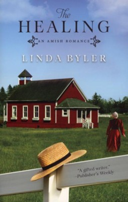 The Healing: An Amish Romance  -     By: Linda Byler