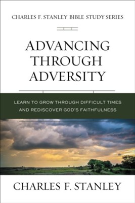 Advancing Through Adversity: Biblical Foundations for Living the Christian Life - eBook  -     By: Charles F. Stanley
