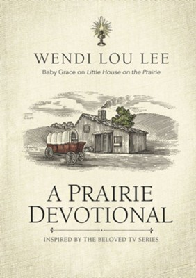 A Prairie Devotional - eBook  -     By: Wendi Lou Lee     Illustrated By: Steven Noble