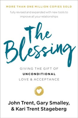 The Blessing: Giving the Gift of Unconditional Love and Acceptance - eBook  -     By: John Trent, Gary Smalley, Kari Trent Stageberg