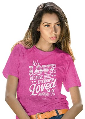 We Love Because He First Loved Us Shirt, Heather Pink, X-Large  -