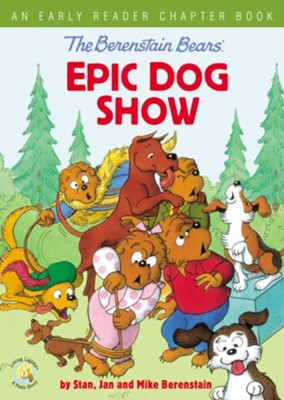 The Berenstain Bears' Epic Dog Show: An Early Reader Chapter Book - eBook  -     By: Stan Berenstain, Jan Berenstain, Mike Berenstain