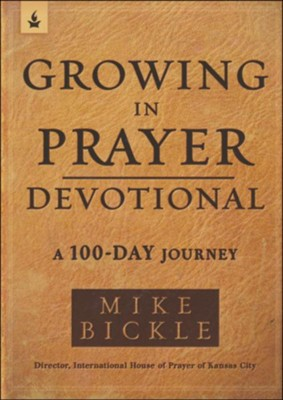 Growing in Prayer Devotional: A 90-Day Journey to Cultivating Intimacy With God  -     By: Mike Bickle
