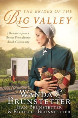 The Brides of the Big Valley: 3 Romances from a Unique Pennsylvania Amish Community - eBook  -     By: Wanda E. Brunstetter, Jean Brunstetter, Richelle Brunstetter