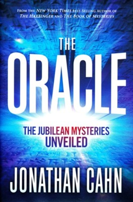 The Oracle: The Jubilean Mysteries Unveiled     -     By: Jonathan Cahn