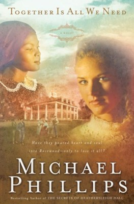 Together is All We Need - eBook  -     By: Michael Phillips