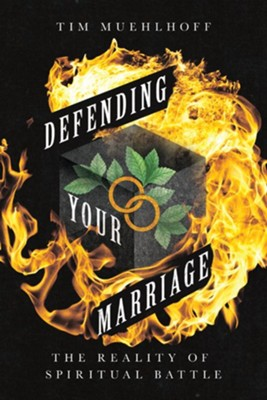 Defending Your Marriage: The Reality of Spiritual Battle - eBook  -     By: Tim Muehlhoff