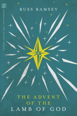The Advent of the Lamb of God - eBook  -     By: Russ Ramsey