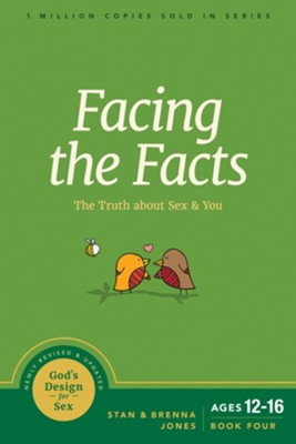 Facing the Facts: The Truth about Sex and You - eBook  -     By: Stan Jones, Brenna Jones
