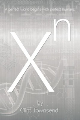 Xn: X to The Nth - eBook  -     By: Clint Townsend