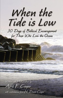 When the Tide is Low: 30 Days of Biblical Encouragement for Those Who Love the Ocean - eBook  -     By: April F. Cooper