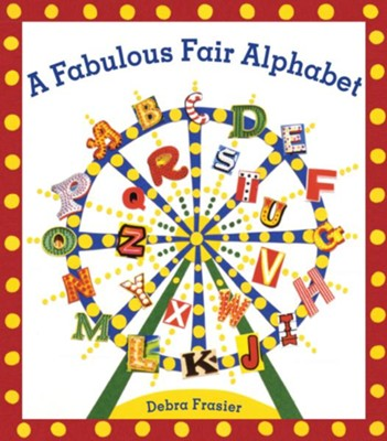 A Fabulous Fair Alphabet  -     By: Debra Frasier