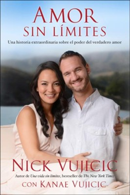 Amor sin l&#237mites (Love Without Limits)  -     By: Nick Vujicic