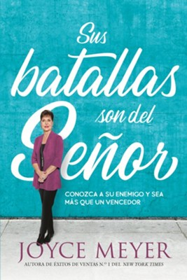 Sus batallas son del Senor: Conozca a su enemigo y sea mas que un vencedor - eBook  -     By: Joyce Meyer